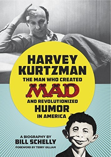 Harvey Kurtzman: The Man Who Created Mad and Revolutionized Humor in America 1st Edition by Schelly, Bill (2015) Hardcover