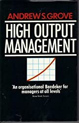 High Output Management by Andrew S. Grove (1984-09-06)