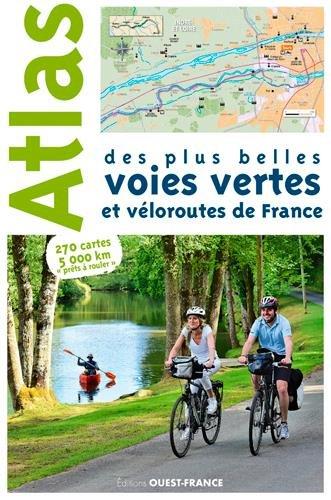 Atlas des plus belles voies vertes et vloroutes de France