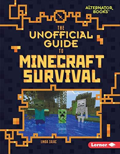 The Unofficial Guide to Minecraft Survival (My Minecraft (Alternator Books ® )) (English Edition) por Linda Zajac