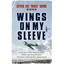 Wings on My Sleeve: The World's Greatest Test Pilot tells his story (English Edition)