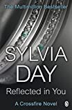 'Reflected in You: A Crossfire Novel (English Edition)' von Sylvia Day