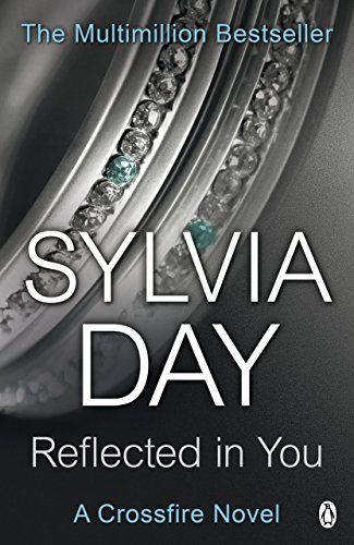 Reflected in you a crossfire novel ebook sylvia day amazon reflected in you a crossfire novel by day sylvia fandeluxe Choice Image