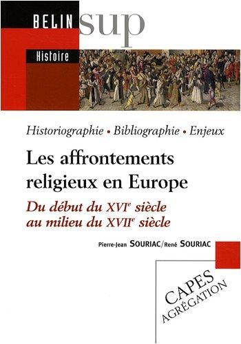 Les affrontements religieux en Europe : Du dbut du XVIe sicle au milieu du XVIIe sicle