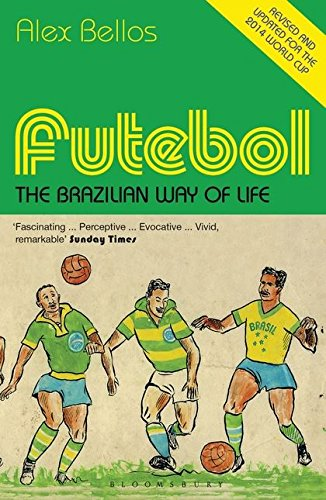 Futebol: The Brazilian Way of Life - Updated Edition por Alex Bellos
