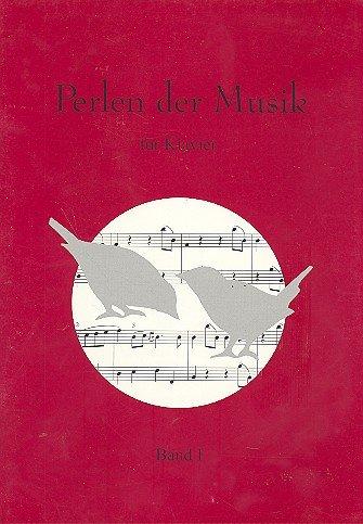 Perlen der Musik Band 1: für Klavier (Perlen-taste)