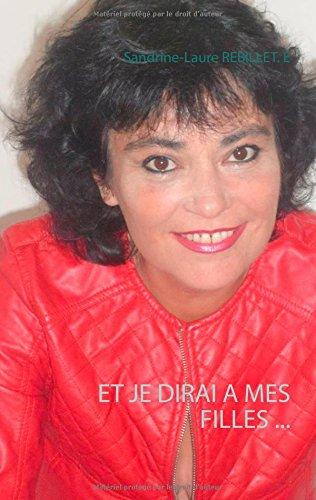 Et je dirai à mes filles ... par Sandrine-Laure Rebillet E