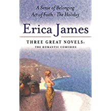Erica James: Three Great Novels: The Romantic Comedies: A Sense of Belonging, Act of Faith, The Holiday: v. 2 by Erica James (19-Jun-2003) Paperback