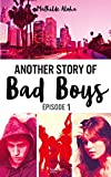 Telecharger Livres Another story of bad boys tome 1 (PDF,EPUB,MOBI) gratuits en Francaise