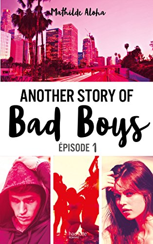 Another story of bad boys - tome 1 par Mathilde Aloha