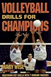 Volleyball Drills for Champions: Mastering Key Skills with 7 Winning Coaches by Russ Rose and Mike Schall (1998-11-19)