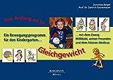 Vom Anfang an im Gleichgewicht: Ein Bewegungsprogramm für den Kindergarten mit dem Zwerg Willibald, seinen Freunden und dem kleinen Medicus