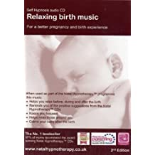 Relaxing Birth Music: Music for a Relaxed, Calm and Uplifting Birth