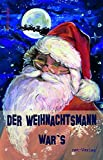 Der Weihnachtsmann war