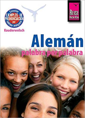 Reise Know-How Kauderwelsch Alemán - palabra por palabra (Deutsch als Fremdsprache, spanische Ausgabe) por Catherine Raisin