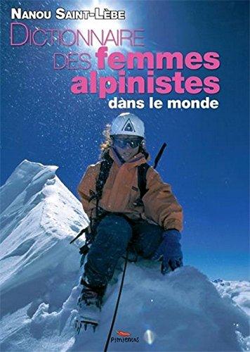 Dictionnaire des Femmes Alpinistes par Saint-Lebe Nanou