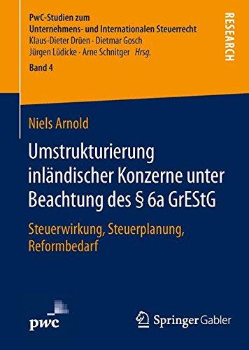 umstrukturierung-inlndischer-konzerne-unter-beachtung-des-6a-grestg-steuerwirkung-steuerplanung-refo