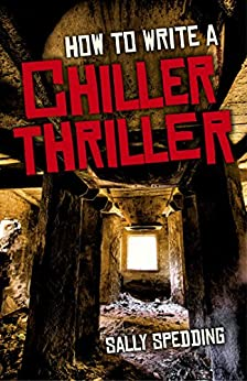 How To Write a Chiller Thriller by [Spedding, Sally]