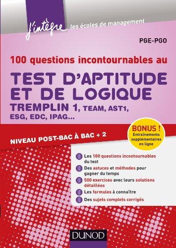 100 questions incontournables au test d'aptitude et de logique : Tremplin 1, Team, AST1, ESG, EDC (J'intègre)