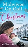 Midwives On Call At Christmas: Midwife's Christmas Proposal (Christmas in Lyrebird Lake, Book 1) / The Midwife's Christmas Miracle / Country Midwife, Christmas Bride