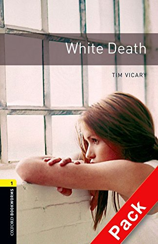 Oxford Bookworms Library: Oxford Bookworms 1. White Death CD Pack: 400 Headwords