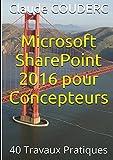 Telecharger Livres Microsoft SharePoint 2016 pour Concepteurs 40 Travaux Pratiques (PDF,EPUB,MOBI) gratuits en Francaise