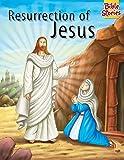 Bible Stories: Resurrection of Jesus: 1 (Bible Stories Series)