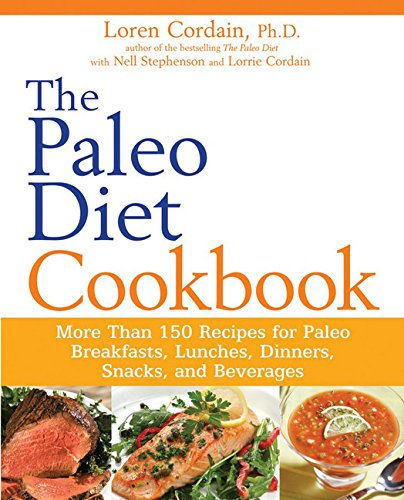 The-Paleo-Diet-Cookbook-More-Than-150-Recipes-for-Paleo-Breakfasts-Lunches-Dinners-Snacks-and-Beverages