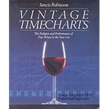 Vintage Timecharts: The Pedigree and Performance of Fine Wines to the Year 2000
