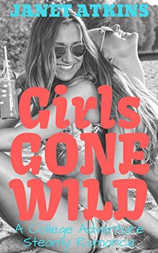 Girls Gone Wild: A College Adventure Steamy Romance (English Edition) (Wild Girls College Gone)