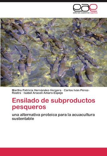 Ensilado de subproductos pesqueros: una alternativa proteíca para la acuacultura sustentable