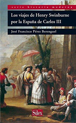 Los viajes de Henry Swinburne (Serie Historia Moderna) por Vv.Aa.