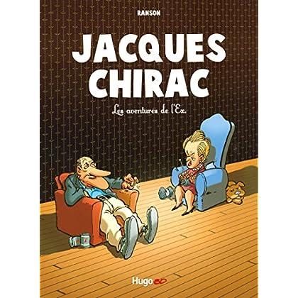 JACQUES CHIRAC : LES AVENTURES DE L'EX