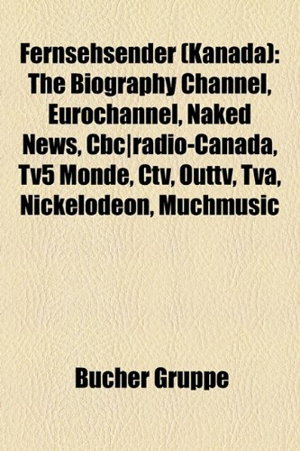 Fernsehsender (Kanada): The Biography Channel, Eurochannel, Naked News, CBC-Radio-Canada, Tv5 Monde, CTV, Outtv, TVA, Nickelodeon, Muchmusic (Cbc News)