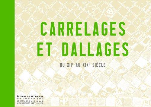 Carrelages et dallages. Du XIIe au XIXe siècle