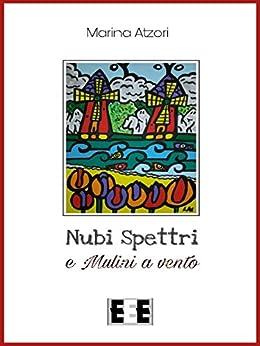 Nubi, Spettri e Mulini a vento (Poesis) di [marina atzori]