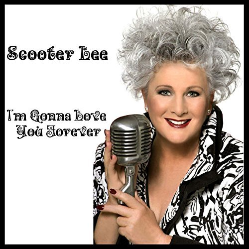 I'm Gonna Love You Forever by Scooter Lee (2014-06-16) - Lee Scooter Cd