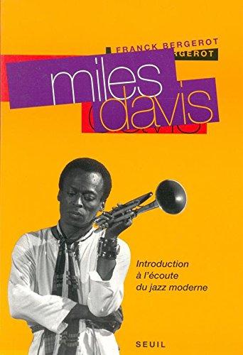 Descargar Libro Miles Davis. Introduction à l'écoute du jazz moderne de Franck Bergerot