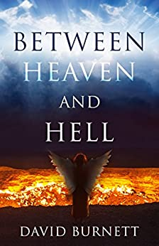Between Heaven and Hell by [Burnett, David]