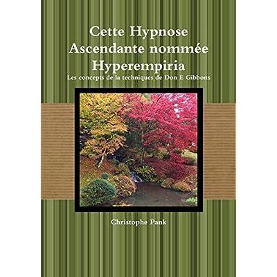 Cette Hypnose Ascendante nommée Hyperempiria