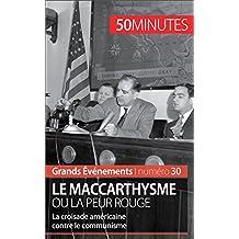 Le maccarthysme ou la peur Rouge: La croisade américaine contre le communisme (Grands Événements t. 30)