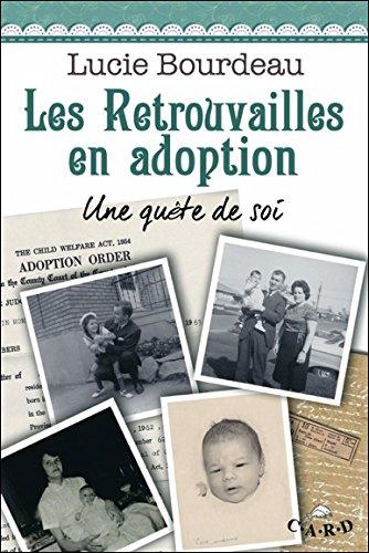 Les retrouvailles en adoption : Une quête de soi par Lucie Bourdeau