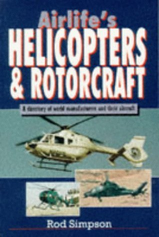 Airlife's Helicopters and Rotorcraft by R. W. Simpson (2002-07-02)