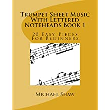 Trumpet Sheet Music With Lettered Noteheads Book 1: 20 Easy Pieces For Beginners (English Edition)