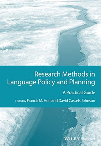 Research Methods in Language Policy and Planning: A Practical Guide (GMLZ - Guides to Research Methods in Language and Linguistics)