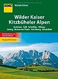 ADAC Wanderführer Wilder Kaiser Kitzbüheler Alpen: Kufstein Söll Scheffau Ellmau Going Brixen im Thale Kirchberg Kitzbühel