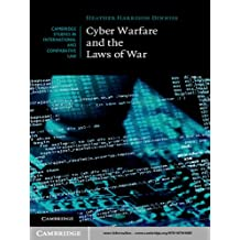 Cyber Warfare and the Laws of War (Cambridge Studies in International and Comparative Law Book 92) (English Edition)