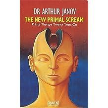 New Primal Scream (Abacus Books) by Arthur Janov (1991-01-17)