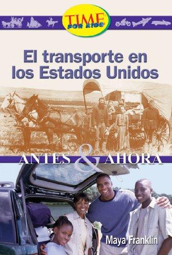 El Transporte en los Estados Unidos: Antes & Ahora (Early Fluent Plus)