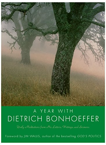 A Year with Dietrich Bonhoeffer: Daily Meditations from His Letters, Writings, and Sermons PDF Books